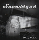 Snowblynd-Dirty Water CD NEW
