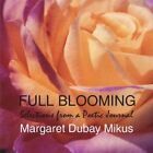 Margaret Dubay Mikus-Full Blooming: Selections from a Poetic Journal CD NEW