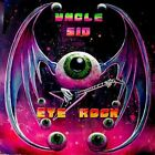 Uncle Sid-Eye Rock! CD NEW