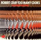 Robert Cray - Too Many Cooks - Robert Cray CD IAVG The Fast Free Shipping