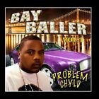 Bay Baller Problem Chyld CD