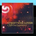 Chill Out Experience Streetwise Lover CD