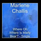 Where Oh Where Is Marly Bear? - Single Marlene Challis CD