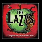Temptation Never Liked You The Lazys CD