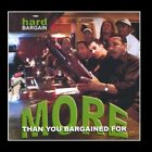More Than You Bargained for Hard Bargain CD