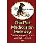 The Pet Medications Industry Overview Competition and Distribution Issues Anit