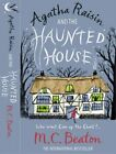 Agatha Raisin and the Haunted House By M C Beaton