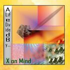 A Life Divided By... X on MInd CD