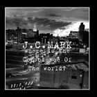 Where Is The Conscience Of The World? J.C.MARK CD