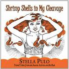 Shrimp Shells in My Cleavage Audio CD