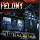 Helltown Hotel Felony CD