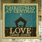 Love Came Down: Christmas at Central 2012 Drew Bodine CD