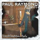 TERMS & CONDITIONS APPLY PAUL RAYMOND PROJECT CD