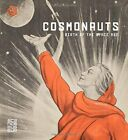Cosmonauts Birth of the Space Age by Edited by Doug Millard Book The Fast Free