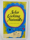 Solar Cooking Naturally Virginia Heather Gurley SIGNED C1983