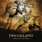Two Gallants – What The Toll Tells