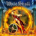 WHITE SKULL-WILL OF THE STRONG CD NEW
