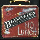 D Generation, No Lunch