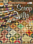 Simple Strategies for Scrap Quilts 16 Patterns