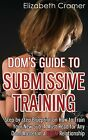 Dom's Guide To Submissive Training Blueprint Paperback by Elizabeth Cramer