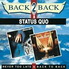 Status Quo - Never Too Late &  Back To Back - Status Quo CD 3FVG The Fast Free
