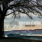 Appearance Of Nothing - Wasted Time - Appearance Of Nothing CD VWVG The Fast