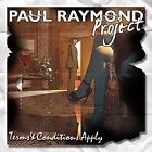 Paul Raymond Project Terms & Conditions Apply CD NEW SEALED 2013 UFO