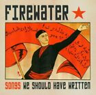 Firewater - Songs We Should Have Written - Firewater CD 3NVG The Fast Free