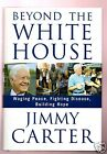 BEYOND THE WHITE HOUSE WRITTEN BY JIMMY CARTER SIGNED BY ROSALYNN CARTER