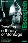 Towards A Theory Of Montage Sergei Eisenstein Selected Works Volume 2 By S