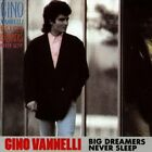 Vannelli Gino - Big Dreamers Never Sleep - Vannelli Gino CD MEVG The Fast Free