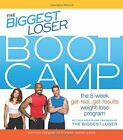 The Biggest Loser Bootcamp The 8 Week Get Real Get Res by The Biggest Loser