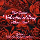 Various Artists - The Greatest Valentine's Day Albu... - Various Artists CD E2VG