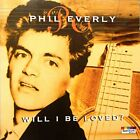 Phil Everly - Will I Be Loved? - Phil Everly CD MWVG The Fast Free Shipping