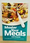New Weight Watchers MASTER YOUR MEALS  SNACKS book Cookbook diet recipe Points