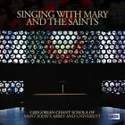 Singing With Mary & The Saints, Gregorian Chant Schola of Saint , New