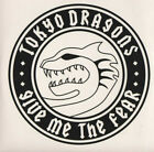 Tokyo Dragons - Give Me The Fear (CD, Album, Promo)
