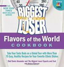 The Biggest Loser Flavors of the World Cookbook Take by Biggest Loser Expert