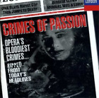 Crimes Of Passion: Opera`S Bloodiest Crimes... CD NEW