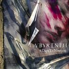 LABYRINTH-6 DAYS TO NOWHERE CD NEW