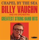 Billy Vaughn and His Orchestra-Chapel By the Sea/Greatest String Band Hit CD NEW