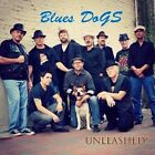 Unleashed by the Blues DoGs (CD, 2012, Blues DoGs)