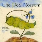 The Pea Blossom by Poole Amy Lowry Book The Cheap Fast Free Post