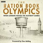 The Ration Book Olympics BBC Audio by Balding Clare Book The Fast Free
