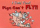MAGNET Humor Pig Fly Flying Crash Told You Pigs Can't Fly