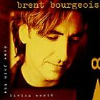 Come Join the Living World * by Brent Bourgeois (CD, Feb-1995, Reunion)