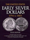 Reiver: The United States Early Silver Dollars 1794 to 1803,