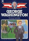 G George Washington Young Leader Childhood of Famous Americans Stevenson A
