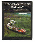 Canadian Pacific Railway: Motive Power, Rolling Stock, Capsule History -Dorin