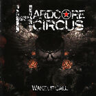 ~ HARDCORE CIRCUS - WAKE UP CALL ~   MUSIC CD